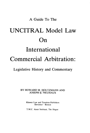 A Guide to the UNCITRAL Model Law on International Commercial Arbitration