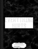 Workout Everything Hurts Vintage Gym Composition Notebook: College Ruled 93/4 X 71/2 100 Sheets 200 Pages for Writing