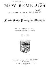 New Remedies: An Illustrated Monthly Trade Journal of Materia Medica, Pharmacy and Therapeutics, Volume 8