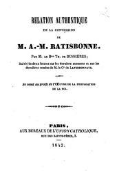 Relation authentique de la conversion de M. A.-M. Ratisbonne: suivie de deux lettres sur les derniers momens... de M. le Comte de Laferronnays...