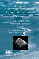 Tracking Environmental Change Using Lake Sediments PDF