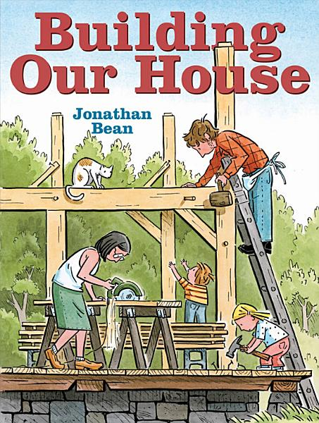 Download Building Our House Book