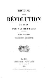 Histoire de la révolution de 1848: ¬Tome ¬IX, Commission Exécutive ; 1, Journée du 15 Mai, Volume9