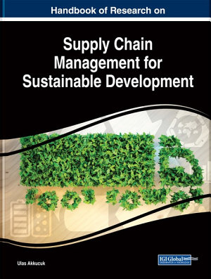 Handbook of Research on Supply Chain Management for Sustainable Development PDF