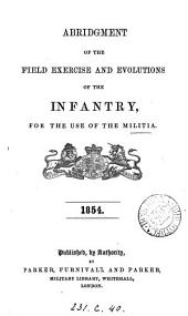 Abridgment of the Field exercise and evolutions of the infantry, for the militia