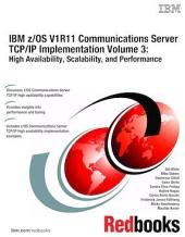 IBM z/OS V1R11 Communications Server TCP/IP Implementation Volume 3: High Availability, Scalability, and Performance