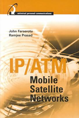 IP ATM Mobile Satellite Networks PDF