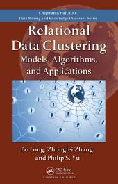Relational Data Clustering: Models, Algorithms, and Applications