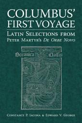 Columbus' First Voyage: Latin Selections from Peter Martyr's De Orbe Novo