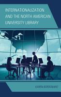 Internationalization and the North American University Library PDF