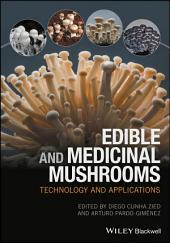 Edible and Medicinal Mushrooms: Technology and Applications