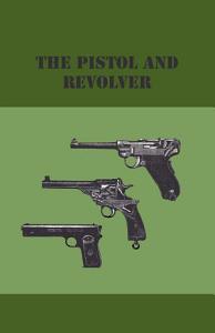The Pistol And Revolver Book