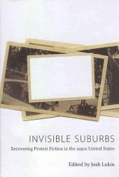 Invisible Suburbs: Recovering Protest Fiction in the 1950s United States