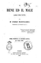 Il bene ed il male libro per tutti del Dr. Paolo Mantegazza