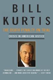 Death Penalty on Trial: Crisis in American Justice