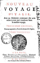 Nouveau voyage d'Italie: Avec un Memoire contenant des avis utiles à ceux qui voudront faire la mesme voyage, Volume3