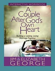 A Couple After God S Own Heart Interactive Workbook Book PDF