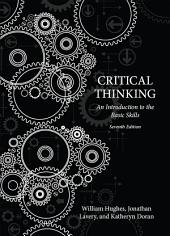 Critical Thinking: An Introduction to the Basic Skills - American Seventh Edition: Edition 7