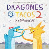 Dragones y Tacos 2  La continuaci  n PDF