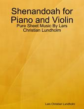 Shenandoah for Piano and Violin - Pure Sheet Music By Lars Christian Lundholm