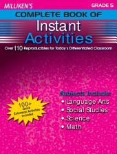Milliken's Complete Book of Instant Activities - Grade 5: Over 110 Reproducibles for Today's Differentiated Classroom