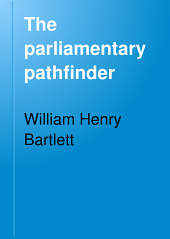 The Parliamentary Pathfinder: A Quick Reference Manual of Rules of Order for the Government of Deliberative Assemblies According to American Parliamentary Law and Practice