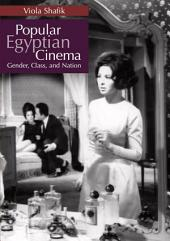 Popular Egyptian Cinema: Gender, Class, and Nation