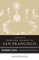 A True Story of Startling Seances in San Francisco PDF