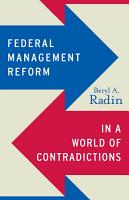 Federal Management Reform in a World of Contradictions PDF