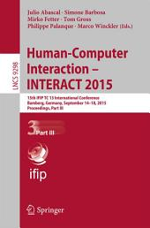 Human-Computer Interaction – INTERACT 2015: 15th IFIP TC 13 International Conference, Bamberg, Germany, September 14-18, 2015, Proceedings, Part 3