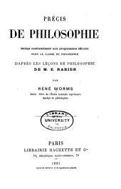 Précis de philosophie: rédigé conformément aux programmes officiels pour la classe de philosophie d'après les leçons de philosophie de M. E. Rabier
