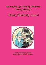 Mauvinda the Wonky Wanded Witch 2 Eldwin Worldwins Arrival