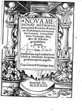 Nova Medicinae Methodus: nunc primum et condita et aedita : Ex Mathematica ratione morbos Curandi