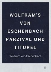 Wolfram's von Eschenbach Parzival und Titurel: Teil 1