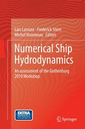 Numerical Ship Hydrodynamics: An assessment of the Gothenburg 2010 Workshop