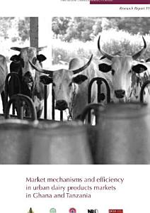 Market mechanisms and efficiency in urban dairy products markets in Ghana and Tanzania PDF