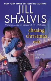 Chasing Christmas Eve: A Heartbreaker Bay Novel