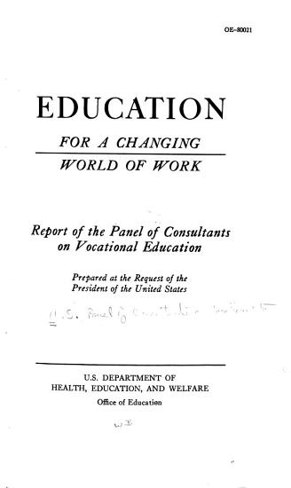Education for a Changing World of Work  Report Prepared at the Request of the President of the United States PDF