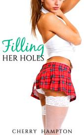 Filling Her Holes (taboo dp hardcore mmf mmmmf new adult first time)