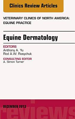 Equine Dermatology  An Issue of Veterinary Clinics  Equine Practice  PDF