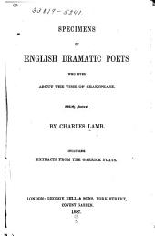 Specimens of English Dramatic Poets who Lived about the Time of Shakspeare: With Notes