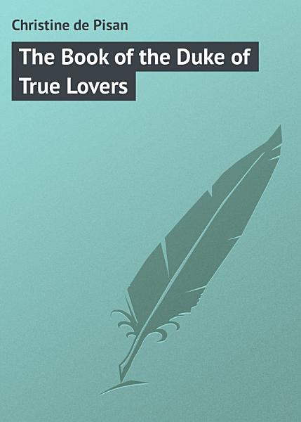 Download The Book of the Duke of True Lovers Book