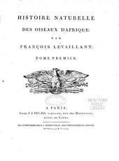 Histoire naturelle des oiseaux d'Afrique: Volume1