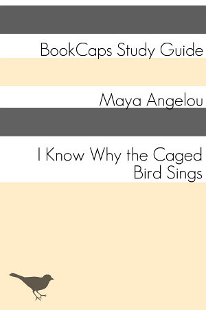 I Know Why the Caged Bird Sings  Study Guide