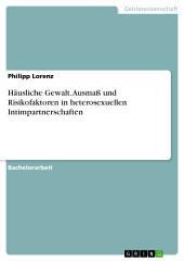 Häusliche Gewalt. Ausmaß und Risikofaktoren in heterosexuellen Intimpartnerschaften