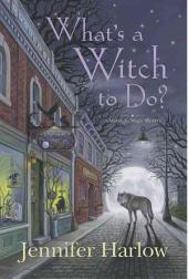 What's a Witch to Do?: A Midnight Magic Mystery