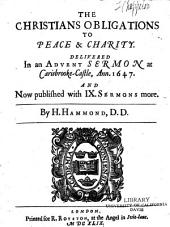The Christian's Obligations to Peace & Charity: Delivered in an Advent Sermon at Carisbrooke Castle, Ann. 1647. And Now Published with IX Sermons More, Part 4
