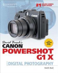 David Busch S Canon Powershot G1 X Guide To Digital Photography Book PDF