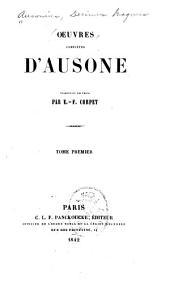 Oeuvres compètes d'Ausone: traduction novelle par E.-F. Corpet, Volume1