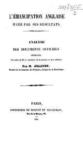 L'émancipation anglaise jugée par ses résultats: Analyse des documents officiels imprimés par ordre de M. le ministre de la marine et des colonies